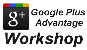 Google Plus Advantage presented by That Sales Guy